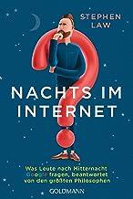 Nachts im Internet: Was Leute nach Mitternacht Google fragen, beantwortet von den größten Philosophen (German Edition)