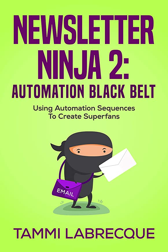 ブルーベル直接儀式Newsletter Ninja 2: Automation Black Belt: Using Automation Sequences to Create Superfans (English Edition)