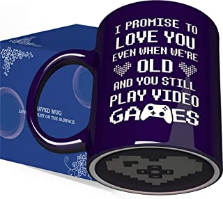 I PROMISE TO LOVE YOU EVEN WHEN WE'RE OLD AND YOU STILL PLAY VIDEO GAME
