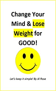 Change Your Mind & Lose Weight for GOOD! (English Edition)