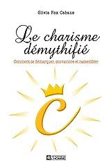 Le charisme démythifié: Comment se démarquer, convaincre et rassembler (French Edition) Kindle Edition