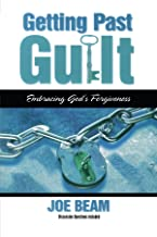 Getting Past Guilt: Embracing God's Forgiveness