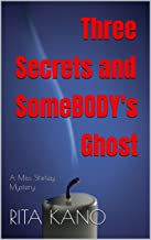 Three Secrets and Some Body's Ghost: A Miss Shirley Mystery