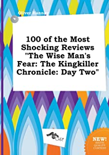 100 of the Most Shocking Reviews the Wise Man's Fear: The Kingkiller Chronicle: Day Two