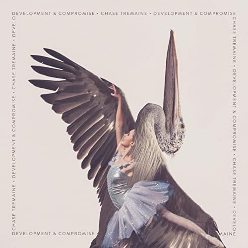 Chase Tremaine - Development & Compromise (2021)