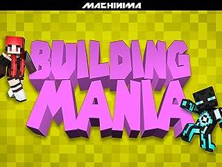 Clip: Building Mania
