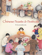 Chinese Feasts & Festivals: A Cookbook