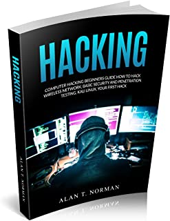 Computer Hacking Beginners Guide: How to Hack Wireless Network, Basic Security and Penetration Testing, Kali Linux, Your First Hack