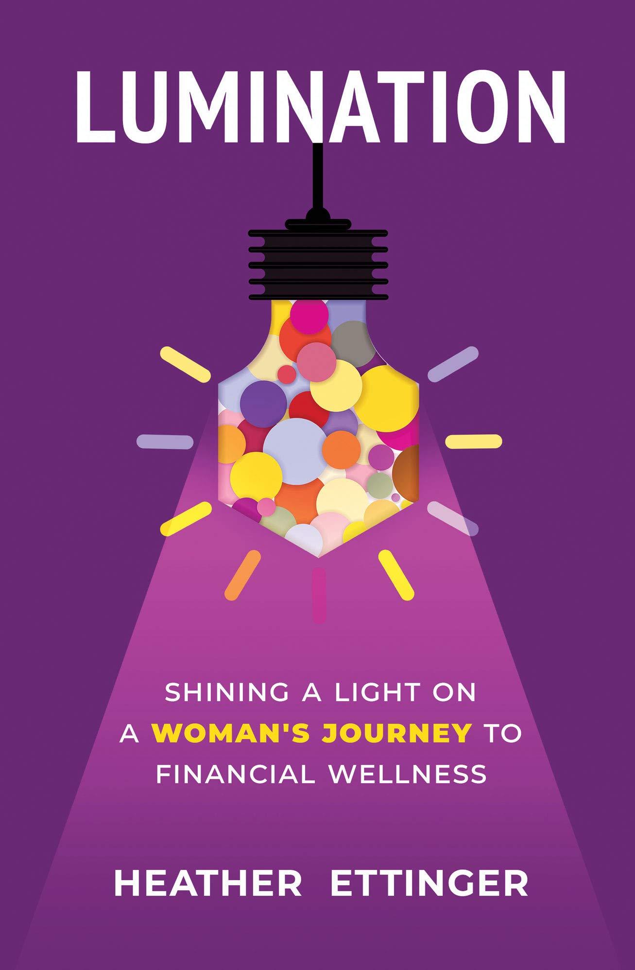 Lumination: Shining a Light on a Woman's Journey to Financial Wellness