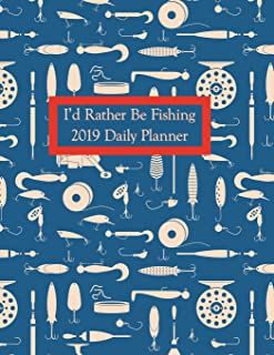 I'd Rather Be FISHING Daily Planner 2019: Full Sized Page a Day Planner with a Fishing Theme will help you keep your schedule on track so you can focus on Fishing instead!