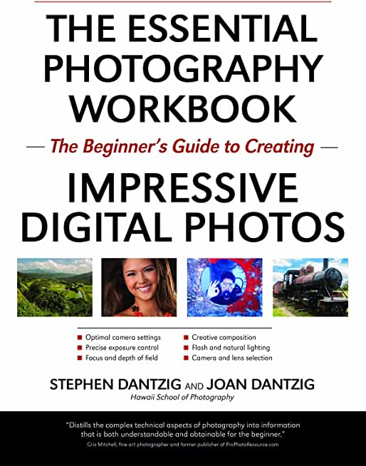 The Essential Photography Workbook: The Beginner's Guide to Creating Impressive Digital Photos (English Edition)