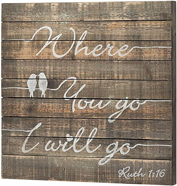Where You Go I Will Go Distressed 16 X 16 Inch Wood Hanging Wall Plaque