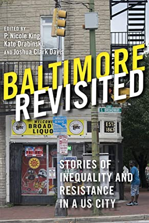 Baltimore Revisited: Stories of Inequality and Resistance in a U.S. City (English Edition)
