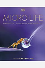 Micro Life: Miracles of the Miniature World Revealed Kindle Edition