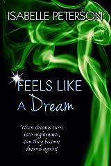 Feels Like a Dream: Dream Series, Book 5 Kindle Edition