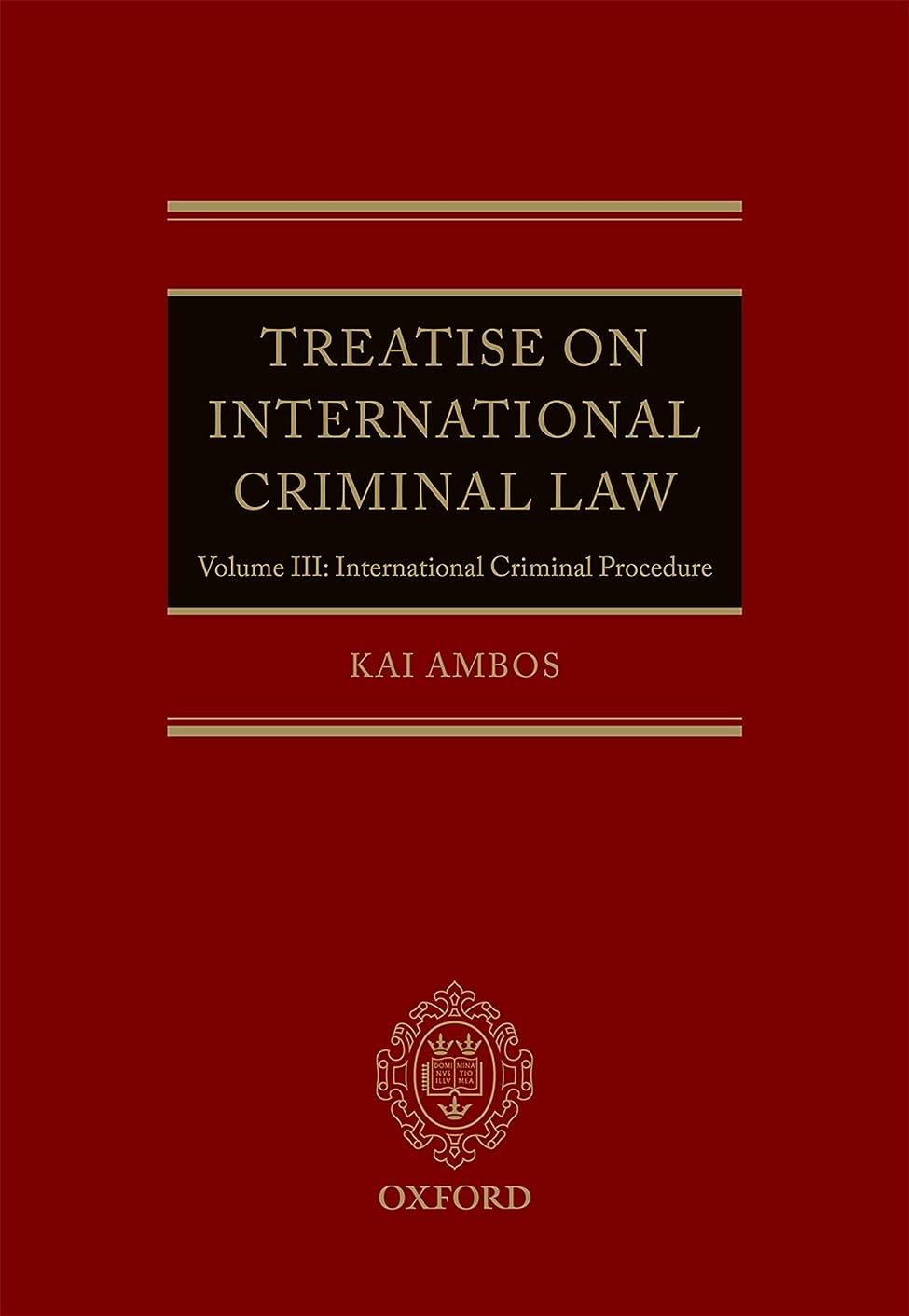 赤道スキッパー留まるTreatise on International Criminal Law: Volume III: International Criminal Procedure (English Edition)