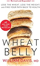 Wheat Belly (Revised and Expanded Edition): Lose the Wheat, Lose the Weight, and Find Your Path Back to Health PDF