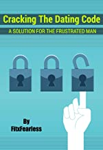 Cracking The Dating Code: A solution for the frustrated man