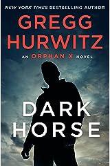 Dark Horse: An Orphan X Novel Kindle Edition