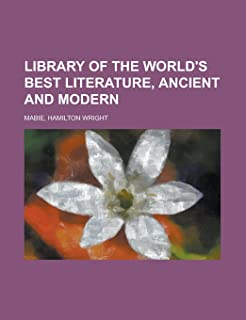 Library of the World's Best Literature, Ancient and Modern -Library of the World's Best Literature, Ancient and Modern - V...