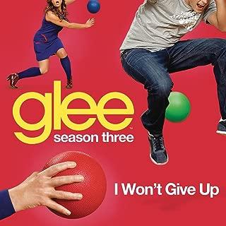 I Won't Give Up (Glee Cast Version)