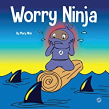 Worry Ninja: A Children's Book About Managing Your Worries and Anxiety