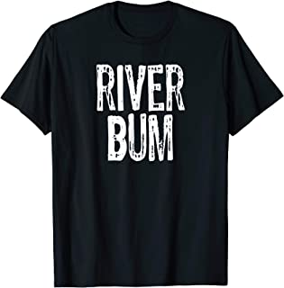 River Bum T Shirt | Lake T-Shirt | River Life TShirt