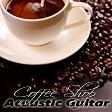Coffee Shop - Relaxing Tracks in the Acoustic Guitar for Chill Zone, Lounge Music, Restaurant, Jazz Club and Wellbeing, Beach Break Cafe, Jazz Guitar