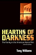Hearths of Darkness: The Family in the American Horror Film, Updated Edition