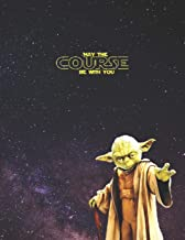 MAY THE COURSE BE WITH YOU: Star Wars Recipe Book Yoda quotes Blank Cookbook XXL (8.5 x 11) Recipe Journal & Organizer to write in (Recipe keeper)