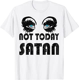 Not Today Satan Funny Drag Queen Race T-Shirt