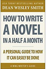 How to Write a Novel in Half a Month: A WMG Writer's Guide (WMG Writer's Guides) Kindle Edition