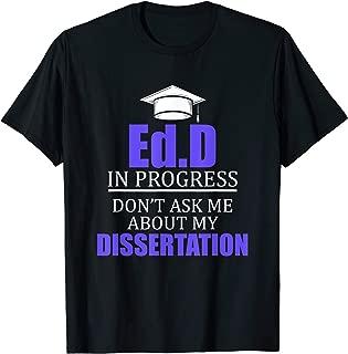 EdD Doctor of Education Dissertation Doctorate Graduation T-Shirt
