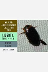 Wildlife: 3 Days in Liberty, Texas - 2019: A Photographic Collection, Vol. 6 (Wildlife: Liberty, Texas) (English Edition) Kindle Ausgabe