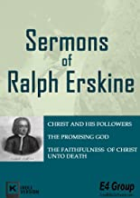 Sermons of Ralph Erskine: Christ and His Followers,The Promising God,The Faithfulness of Christ unto Death