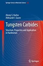 Tungsten Carbides: Structure, Properties and Application in Hardmetals (Springer Series in Materials Science Book 184)
