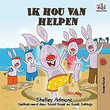 Ik hou van helpen: I Love to Help - Dutch language Children's Books (Dutch Bedtime Collection) (Dutch Edition)