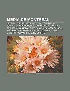 Média de Montréal: Le Devoir, La Presse, CFTU-TV, CKAC, CHMP-FM, Le Journal de Montréal, Liste des médias de Montréal, CKO...