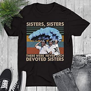 Bing-Danny Sisters There Were Never Such Devoted Sisters Christmas Movie Funny Vintage Retro Customized Handmade T-Shirt/Tank Top/Long Sleeve/Hoodie/Sweatshirt