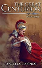 The Great Centurion: Punic Wars (A Real LitRPG Roman Series)
