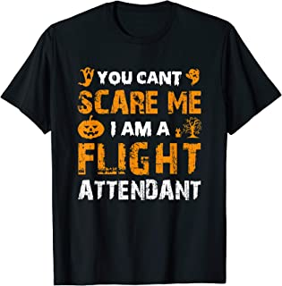 Halloween You Can't Scare A Flight Attendant Costume Funny T-Shirt