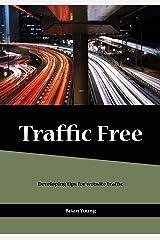 Traffic free: Developing tips for website traffic Paperback