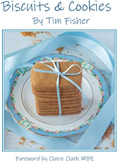 Biscuits & Cookies (Recipes from Tim's Pastry Club)