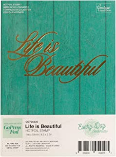 Artdeco Creations Life Is Beautiful-Every Day Sentiments Hotfoil Stamp, Multicolor