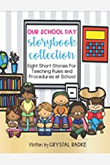 Our School Day: A Storybook Collection: Eight Short Stories Teaching Rules and Procedures at School Paperback