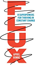 Flux: 8 Superpowers for Thriving in Constant Change