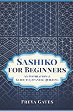 Sashiko for Beginners: An Inspirational Guide to Japanese Quilting Creative Art for Beginners, Band 4