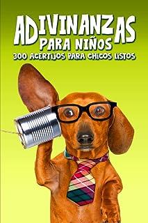 Adivinanzas para niños: 300 acertijos para chicos listos (Spanish Edition)