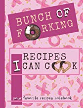 Bunch of Forking Recipes I Can Cook: Blank Recipe Cookbook Journal to Write in your own recipes - Favorite Personalize Rec...
