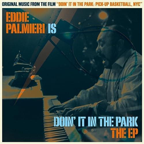 Eddie Palmieri Is Doin It in the Park (Original Soundtrack)